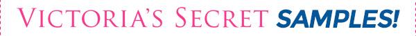 Victoria's Secret Samples!